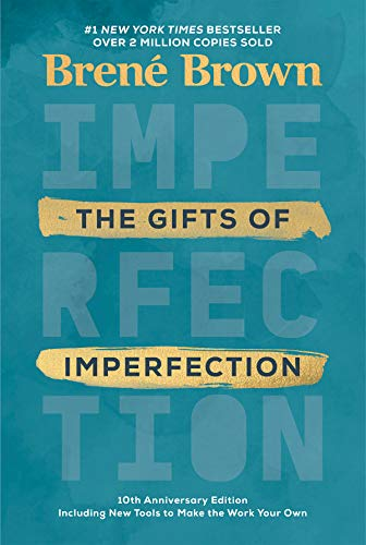 The Gifts of Imperfection by Brene Brown Ph.D.