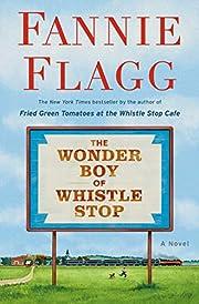 The Wonder Boy of Whistle Stop: A Novel av…