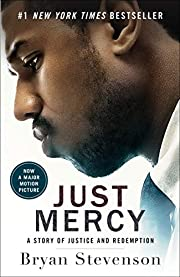 Just Mercy (Movie Tie-In Edition): A Story…