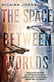 The Space Between Worlds af Micaiah Johnson