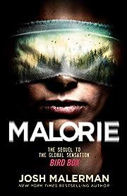 Malorie: A Bird Box Novel av Josh Malerman
