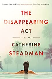 The Disappearing Act: A Novel de Catherine…