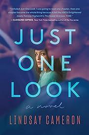 Just One Look: A Novel – tekijä: Lindsay…