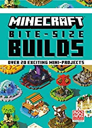 Minecraft Bite-Size Builds by Mojang Ab