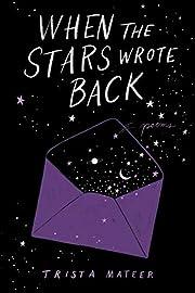 When the Stars Wrote Back: Poems av Trista…