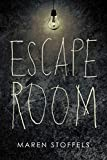 Escape room / Maren Stoffels ; translated by Laura Watkinson