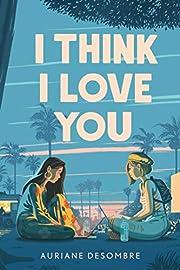 I Think I Love You (Underlined) (Underlined…