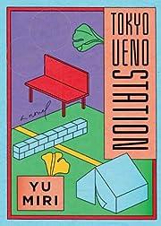 Tokyo Ueno Station: A Novel av Miri Yū