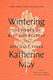 Wintering : the power of rest and retreat in…