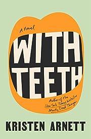 With Teeth: A Novel af Kristen Arnett