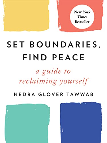 Set Boundaries, Find Peace by Nedra Glover Tawwab