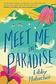 Meet Me in Paradise av Libby Hubscher