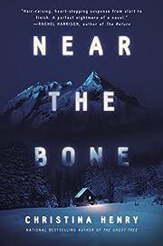 Near the Bone por Christina Henry