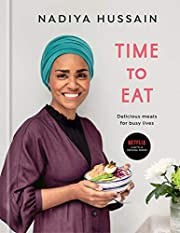 Time to Eat: Delicious Meals for Busy Lives:…