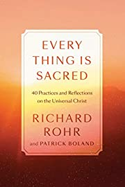 Every thing is sacred: 40 practices and…