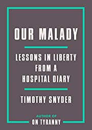 Our Malady: Lessons in Liberty from a…
