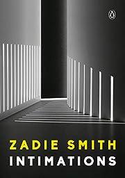 Intimations: Six Essays por Zadie Smith