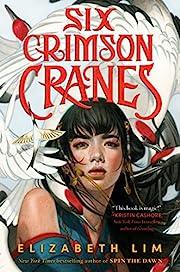 Six Crimson Cranes av Elizabeth Lim