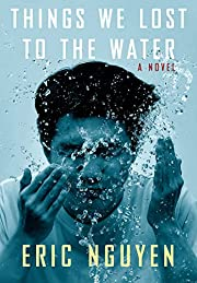 Things We Lost to the Water: A novel –…