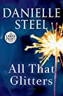 All That Glitters: A Novel - Danielle Steel