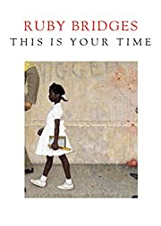 This Is Your Time von Ruby Bridges