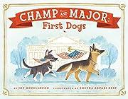 Champ and Major: First Dogs av Joy…