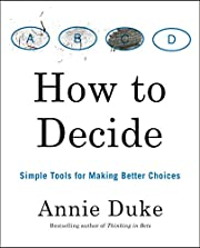How to Decide: Simple Tools for Making…