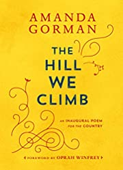 The Hill We Climb: An Inaugural Poem for the…