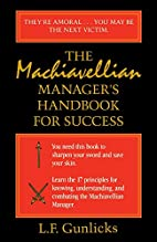The Machiavellian Manager's Handbook for…