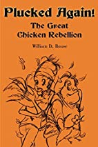 Plucked Again!: The Great Chicken Rebellion…