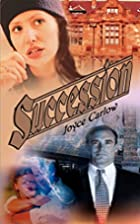Succession by Joyce Carlow