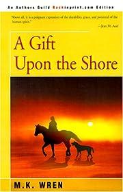 A Gift Upon the Shore – tekijä: M. K.…