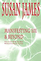 Manifesting 101 & Beyond: How to Get What…