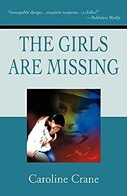 The Girls Are Missing av Caroline Crane