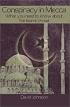Conspiracy in Mecca by David Earle Johnson