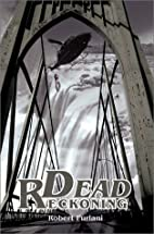 Dead Reckoning by Robert A. Furlani