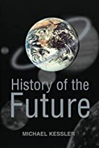 History of the Future by Michael Kessler