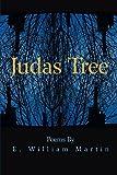 JUDAS TREE, Martin, E. William
