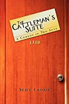 The Cattleman's Suite: A Comedy in Two…