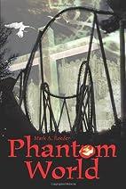 Phantom World by Mark Roeder
