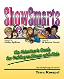 ShowSmarts : a volunteer's guide to putting on shows with kids / Terra Koerpel ; foreword by Mickey Spillane ; cameos by 56 surprise guests