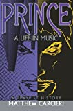 Prince : a life in music : a playlist history / Matthew Carcieri