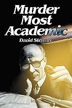 Murder Most Academic by David Stewart