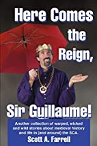 Here Comes the Reign, Sir Guillaume!:…