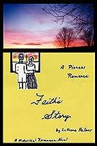 Faith's Story by LaVonne Helmer