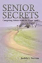 Senior Secrets: Caregiving Advice from the…