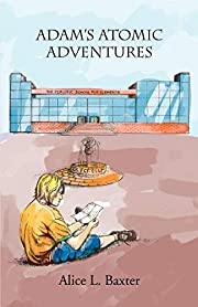 Adam¿s Atomic Adventures – tekijä: Alice…