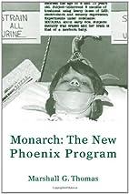 Monarch: The New Phoenix Program by Marshall…