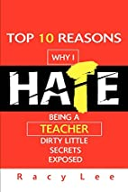 Top 10 Reasons Why I Hate Being a Teacher:…