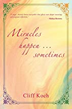 Miracles happen ... sometimes by Cliff A…